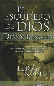 El Escudero de Dios: Devocionales = God's Armorbearer: Devotional