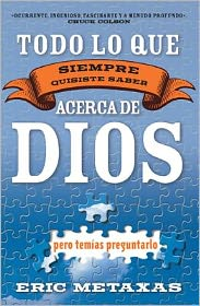Todo lo que siempre quisiste saber acerca de Dios pero temias preguntarlo (Everything You Always Wanted to Know about God (but Were Afraid to Ask))