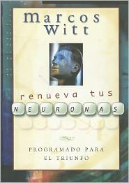 Renueva Tus Neuronas = Renew Your Mind
