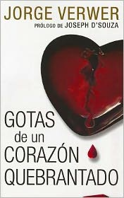 Gotas de un Corazon Quebrantado = Drops from a Leaking Tap