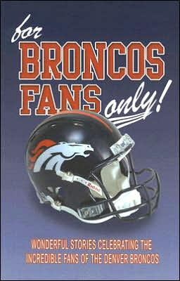For Broncos Fans Only!