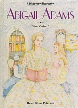 Abigail Adams: Dear Partner