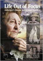 Life Out of Focus: Alzheimer's Disease and Dementia (Encyclopedia of Psychological Disorders Series)