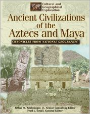 Ancient Civilizations of the Aztecs and Maya Chronicles