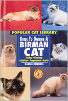 Guide to Owning a Birman Cat: Feeding, Grooming, Exhibition, Temperament, Health