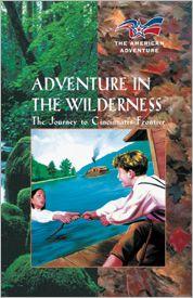 Adventure in the Wilderness: The Journey to Cincinnati's Frontier