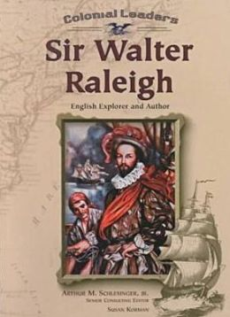 Sir Walter Raleigh: English Explorer and Author