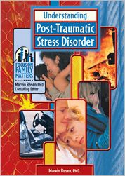 Understanding Post-Traumatic Stress Disorder (Focus on Family Matters Series)