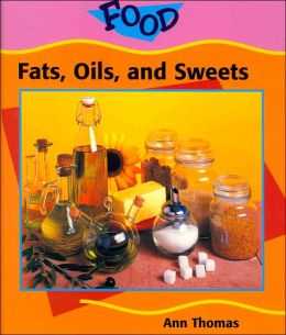 Fats, Oils, and Sweets (Food Series)