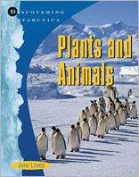 Discovering Antarctica: Plants and Animals