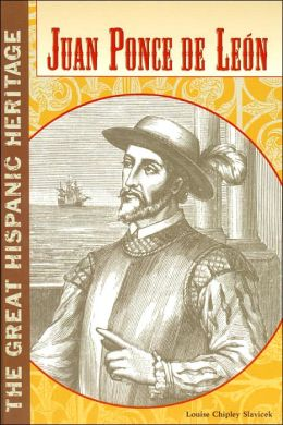 Juan Ponce de Leon (Great Hispanic Heritage Series)