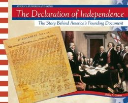The Declaration of Independence: The Story Behind America's Founding Document