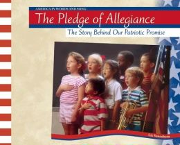 The Pledge of Allegiance: The Story Behind Our Patriotic Promise