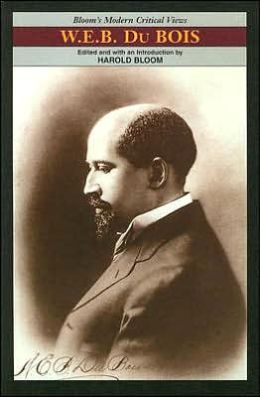 W.E.B DuBois (Bloom's Modern Critical Views)