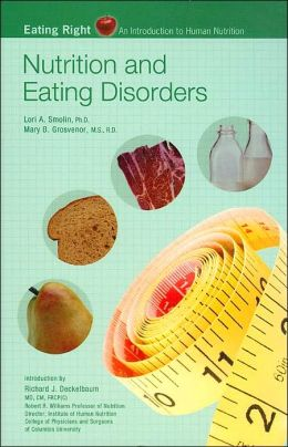Nutrition and Eating Disorders (Eating Right: An Inroduction to Human Nutrition Series)