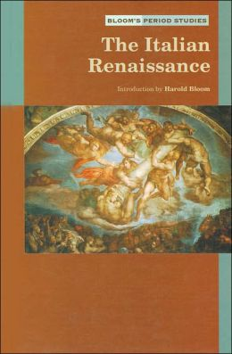 Italian Renaissance (Bloom's Period Studies Series)
