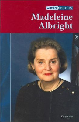 Madeleine Albright (Women in Politics Series)