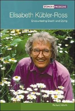 Elisabeth Kubler-Ross: Encountering Death and Dying