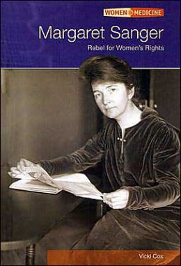 Margaret Sanger: Rebel for Women's Rights