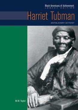 Harriet Tubman: Antislavery Activist