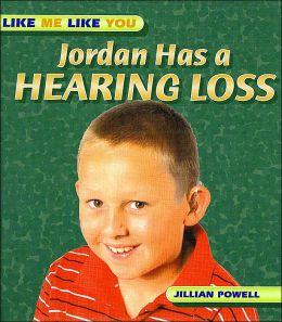 Jordan Has a Hearing Loss ( Like Me Like You Series)