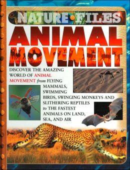 Animal Movement (Nature Files Series)