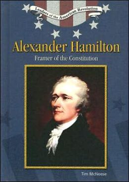 Alexander Hamilton: Framer of the Constitution