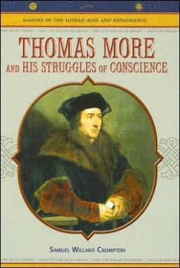 Thomas More: And His Struggles of Conscience
