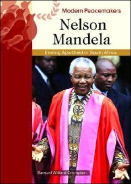 Nelson Mandela: Ending Apartheid in South Africa