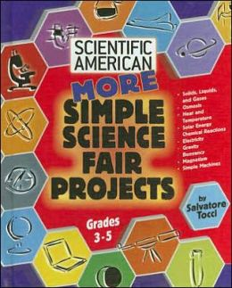 More Simple Science Fair Projects: Grades 3-5