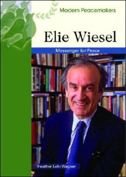 Elie Wiesel: Messenger of Peace