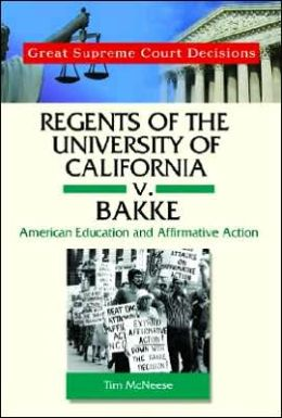 Regents of the University of California V. Bakke: American Education and Affirmative Action