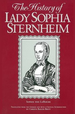 The History of Lady Sophia Sternheim: Extracted by a Woman Friend of the Same from Original Documents and Other Reliable Sources