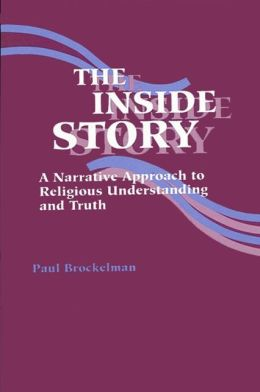 The Inside Story: A Narrative Approach to Religious Understanding and Truth