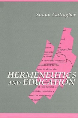 Hermeneutics and Education (SUNY Series in Contemporary Continental Philosophy)