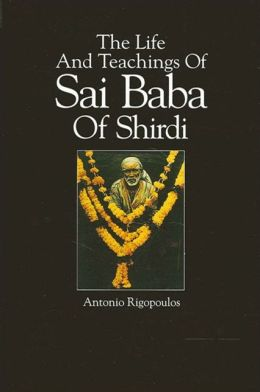 The Life and Teachings of Sai Baba of Shirdi