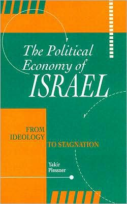 The Political Economy of Israel: From Ideology to Stagnation
