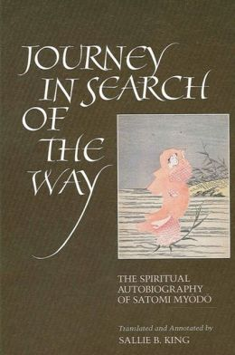 Journey in Search of the Way: The Spiritual Autobiography of Satomi Myodo