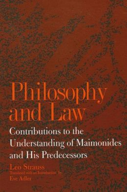 Philosophy and Law: Contributions to the Understanding of Maimonides and His Predecessors