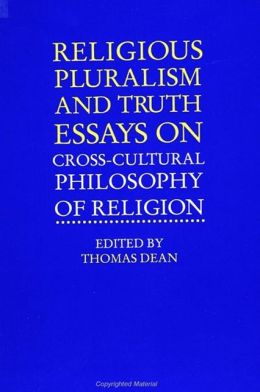 Religious Pluralism and Truth: Essays on Cross-Cultural Philosophy of Religion (SUNY Series in Religious Studies)