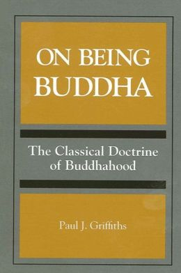 On Being Buddha: The Classical Doctrine of Buddhahood