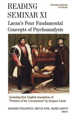 Reading Seminar XI: Lacan's Four Fundamental Concepts of Psychoanalysis: The Paris Seminars in English