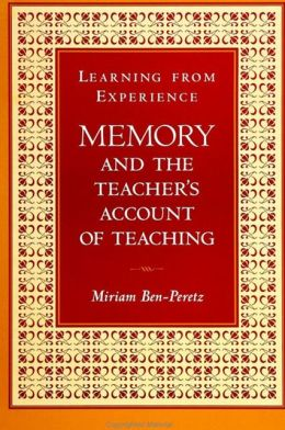 Learning from Experience: Memory and the Teacher's Account of Teaching