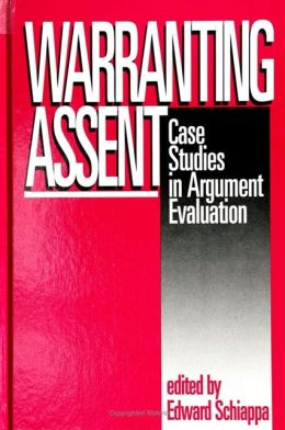 Warranting Assent: Case Studies in Argument Evaluation