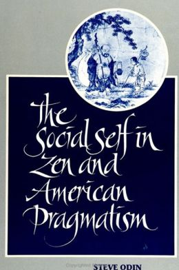 The Social Self in Zen and American Pragmatism