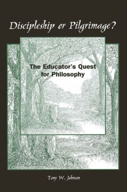 Discipleship or Pilgrimage?: The Educator's Quest for Philosophy