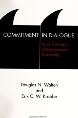 Commitment in Dialogue; Basic Concepts of Interpersonal Reasoning