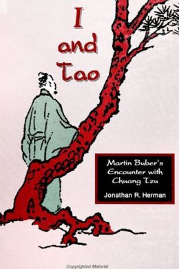 I and Tao: Martin Buber's Encounter with Chuang Tzu