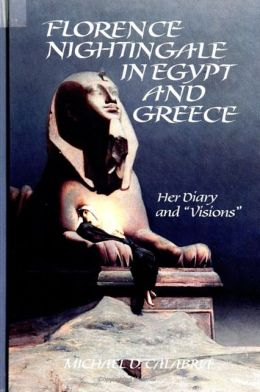 Florence Nightingale in Egypt and Greece: Her Diary and visions