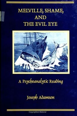 Melville, Shame, and the Evil Eye
